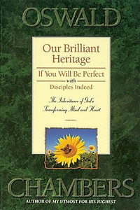 Our Brilliant Heritage by Oswald Chambers