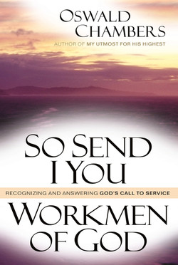 So Send I You / Workmen of God by Oswald Chambers