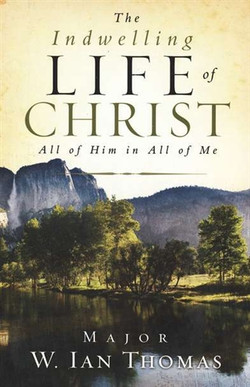 Indwelling Life of Christ by Ian Thomas