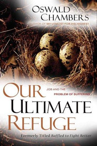 Our Ultimate Refuge by Oswald Chambers