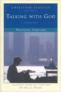 Talking with God by Francois Fenelon