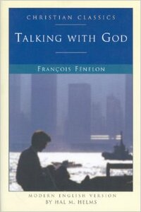 Talking with God by Francois Fenelon