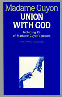 Union with God by Madame Jeanne Guyon