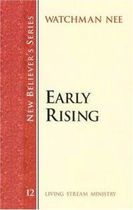 Early Rising by Watchman Nee