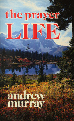 Prayer Life by Andrew Murray