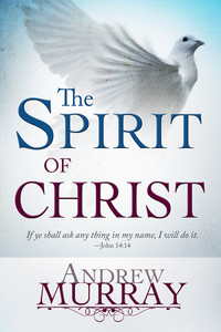 The Spirit of Christ by Andrew Murray
