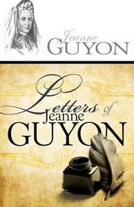 Letters of Jeanne Guyon by Jeanne Guyon