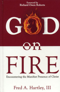God on Fire by Fred A. Hartley III