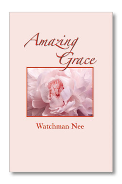 Amazing Grace by Watchman Nee