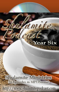 Shulamite Podcast (Year SIX Collection)