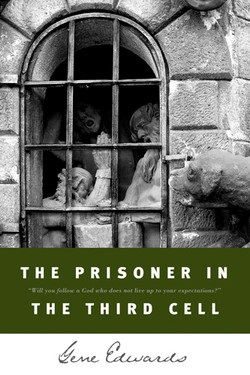 Prisoner in the Third Cell by Gene Edwards