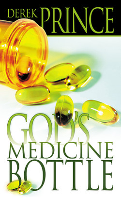 God's Medicine Bottle by Derek Prince