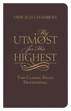My Utmost for His Highest, Bonded Leather edition by Oswald Chambers