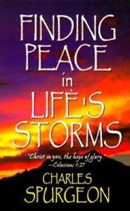 Finding Peace in Life's Storms by Charles Spurgeon