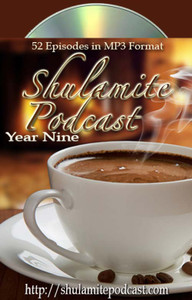 Shulamite Podcast (Year NINE Collection)