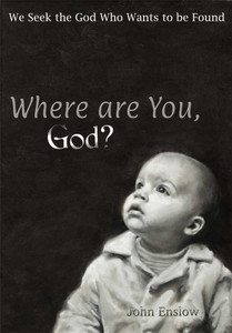 Where are You, God? by John Enslow
