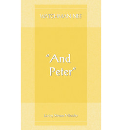 And Peter by Watchman Nee