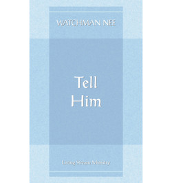 Tell Him by Watchman Nee