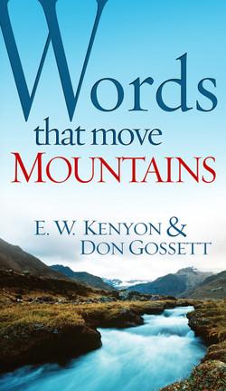 Words That Move Mountains by EW Kenyon & Don Gossett