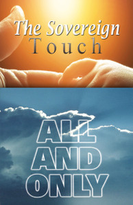 The Sovereign Touch by John Enslow and All and Only by Martha Kilpatrick
