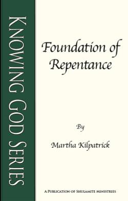 Foundation of Repentance by Martha Kilpatrick