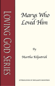 Marys Who Loved Him by Martha Kilpatrick