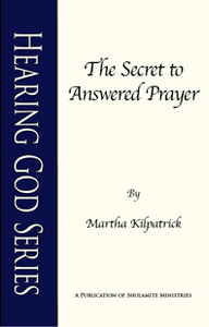 Secret to Answered Prayer by Martha Kilpatrick