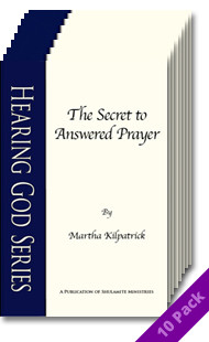 Secret to Answered Prayer (10 Pack) by Martha Kilpatrick