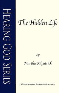 Hidden Life, The by Martha Kilpatrick