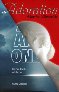 Adoration & All and Only Special by Martha Kilpatrick