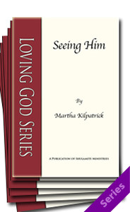 Loving God Booklet Series by Martha Kilpatrick