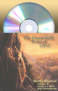 Unsearchable Riches of Christ, The by Martha Kilpatrick