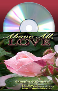 Above All, LOVE by Martha Kilpatrick