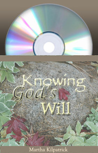 Knowing God's Will Martha Kilpatrick