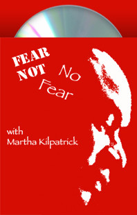 Fear Not, No Fear Martha Kilpatrick