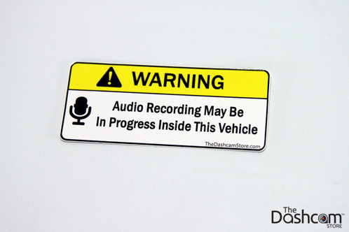 Warning Sticker - Audio Recording May Be In Progress In This Vehicle - Copyright © 2015 The Dashcam Store™