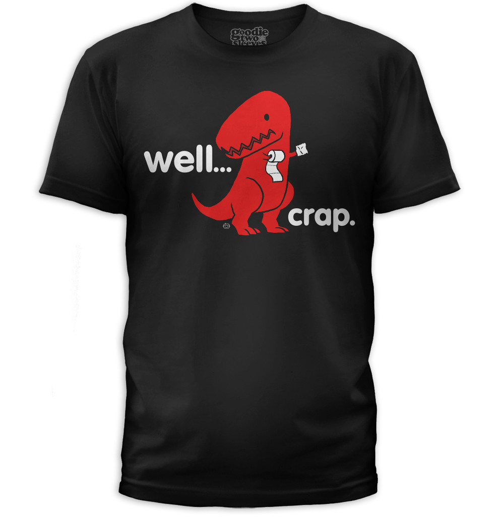 Well Crap Dinosaur Men's T-Shirt
