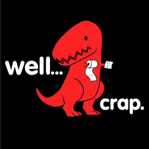 Well Crap Dinosaur Men's T-Shirt – Well Crap Dinosaur T ...