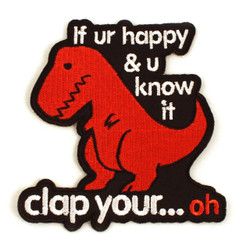 Sad T-Rex Clap Your Oh Iron-On Patch