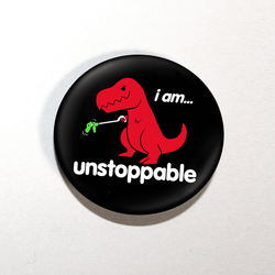 "I Am Unstoppable Dino 1.25"" Button"