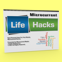 Microcurrent Life Hacks