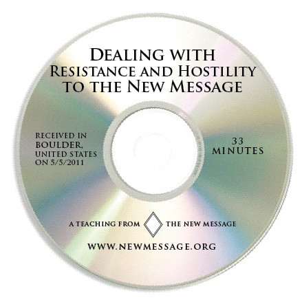 Dealing with Resistance and Hostility to the New Message CD