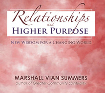 (CD Set) Relationships and Higher Purpose: New Wisdom for a Changing World