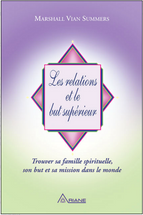 Relations et le but supérieur, Les - Relationships & Higher Purpose