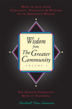 Wisdom from the Greater Community: Volume 1 (Print book)