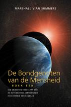 DE BONDGENOTEN VAN DE MENSHEID, BOEK EEN - (Dutch print book)