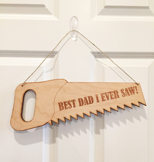 Best Dad I Ever Saw Door Sign