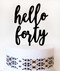 hello forty cake topper - black acrylic