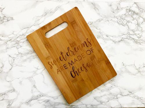 Sweet Dreams are made of Cheese Cutting Board