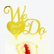 We Do Cake Topper with date